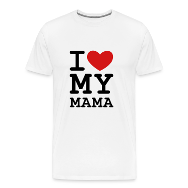 White I Love my Mama T-Shirts