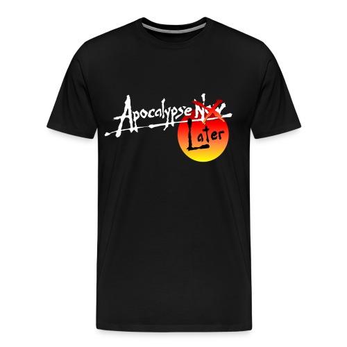 Apocalypse... Later - Men's Premium T-Shirt
