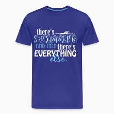 Swimming is Everything T-Shirts