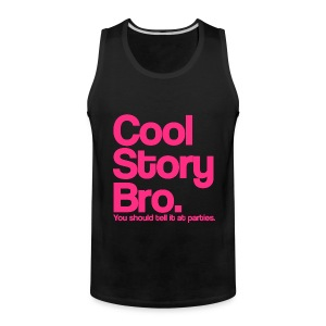 Cool Story Bro You Should Tell It At Parties Pink Design Funny Tanktop Sleeveless Shirt - Men's Premium Tank