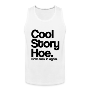 Cool Story Hoe Now Suck It Again Tank Top (Pick Color) - Men's Premium Tank