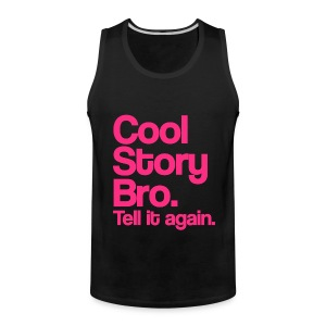 Cool Story Bro Tell It Again Pink Design Funny Tanktop Sleeveless Shirt - Men's Premium Tank