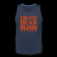 Tank Tops ~ Men's Premium Tank Top ~ I Bleed Bear Blood