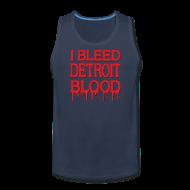 Sportswear ~ Men's Premium Tank ~ I Bleed Detroit Blood
