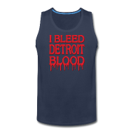 Sportswear ~ Men's Premium Tank ~ I Bleed Detroit Blood