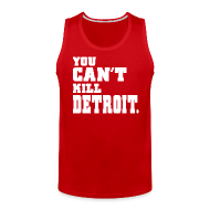 Sportswear ~ Men's Premium Tank ~ You Can't Kill Detroit
