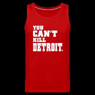 Tank Tops ~ Men's Premium Tank Top ~ You Can't Kill Detroit