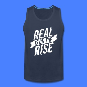 Real Is On The Rise T-Shirts - stayflyclothing.com - Men's Premium Tank