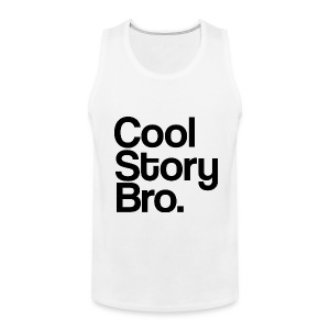 Cool Story Bro Tank Top Sleeveless Shirt - Men's Premium Tank