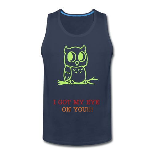Men's Premium Tank - I just thought it was cute to put the owl and his big eyes be looking out on someone.