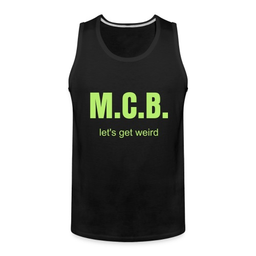 Men's Premium Tank - M.C.B. = Man Cave Boys. We only got 1 rule, don't mess with the crew.