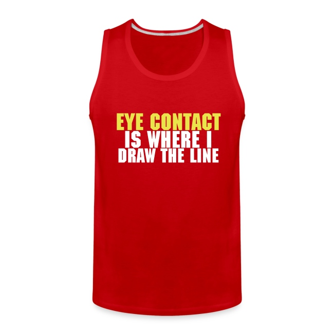 Eye Contact Is Where I Draw The Line