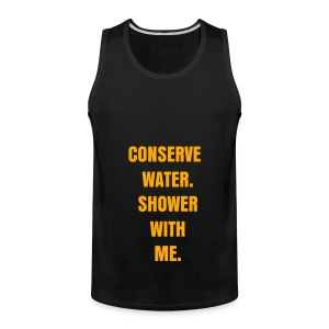 CONSERVE WATER - NEON ORANGE SPECIALTY FLEX/ANZEIGEN FONT - Men's Premium Tank