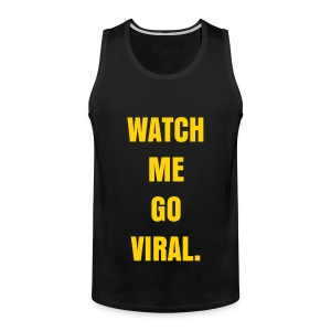 WATCH ME GO VIRAL - GOLD FLEX/ANZEIGEN FONT - Men's Premium Tank