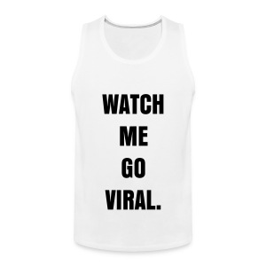WATCH ME GO VIRAL - BLACK FLEX/ANZEIGEN FONT - Men's Premium Tank