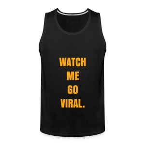 WATCH ME GO VIRAL - NEON ORANGE SPECIALTY FLEX/ANZEIGEN FONT - Men's Premium Tank