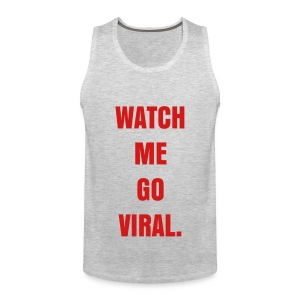 WATCH ME GO VIRAL - RED FLEX/ANZEIGEN FONT - Men's Premium Tank