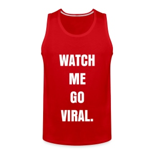 WATCH ME GO VIRAL - WHITE FLEX/ANZEIGEN FONT - Men's Premium Tank