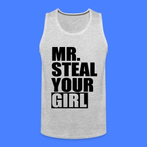 Mr. Steal Your Girl T-Shirts - stayflyclothing.com - Men's Premium Tank