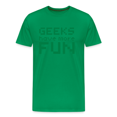 Computer humor- in Pixels GEEKS HAVE MORE FUN T-Shirts