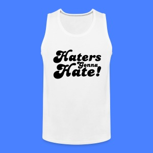Haters Gonna Hate T-Shirts - stayflyclothing.com - Men's Premium Tank