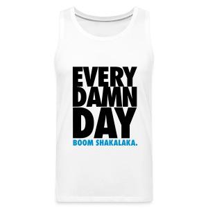 [BB] Every Damn Day - Boom Shakalaka - Men's Premium Tank
