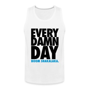 [BB] Every Damn Day - Boom Shakalaka - Men's Premium Tank
