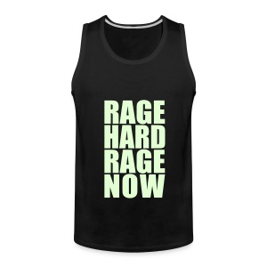 Rage Hard Rage Now *GLOW IN THE DARK* Men's - Men's Premium Tank