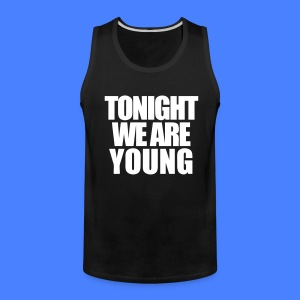 Tonight We Are Young T-Shirts - stayflyclothing.com - Men's Premium Tank