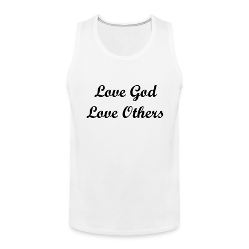 Love God Love Others Tank - Men's Premium Tank