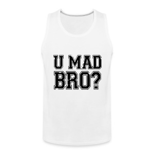 U Mad Bro Sleeveless Tanktop - Men's Premium Tank