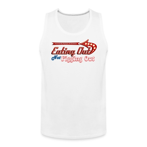 Eating Out Not Pigging Out - Men's Premium Tank
