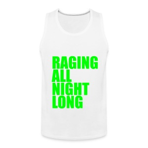 Raging All Night Long! *Neon Green* Men's - Men's Premium Tank