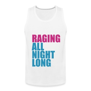 Raging All Night Long! *Magenta/Light Blue* Men's - Men's Premium Tank