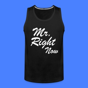 Mr. Right Now T-Shirts - stayflyclothing.com - Men's Premium Tank