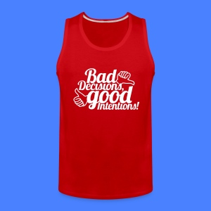Bad Decisions Good Intentions T-Shirts - stayflyclothing.com - Men's Premium Tank