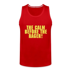 The Calm Before The Rager! - Men's Premium Tank