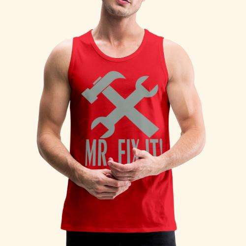 Mr. Fix It! - Men's Premium Tank