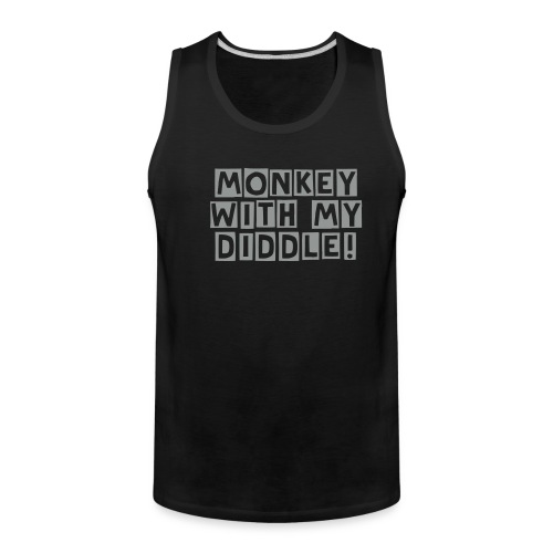 MONKEY WITH MY DIDDLE TANK - Men's Premium Tank