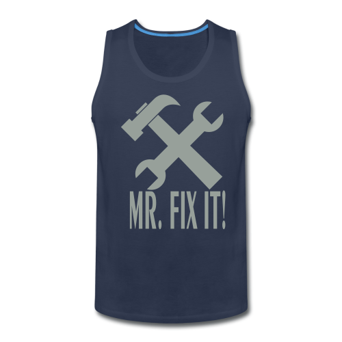 Mr. Fix It! - Men's Premium Tank