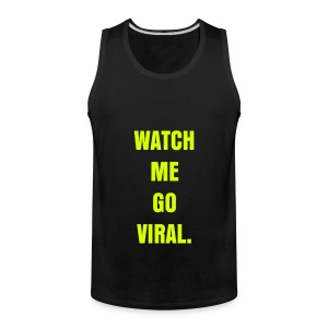 WATCH ME GO VIRAL - NEON YELLOW SPECIALTY FLEX/ANZEIGEN FONT - Men's Premium Tank