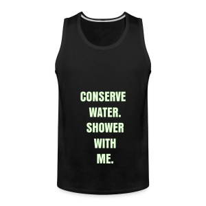 CONSERVE WATER - GLOW IN THE DARK SPECIALTY FLEX/ANZEIGEN FONT - Men's Premium Tank