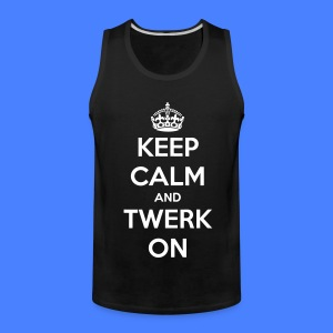 Keep Calm And Twerk On T-Shirts - Men's Premium Tank