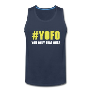 #YOFO You Only Frat Once - Men's Premium Tank