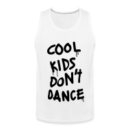 Tank Tops ~ Men's Premium Tank Top ~ Cool Kids Don't Dance T-Shirts