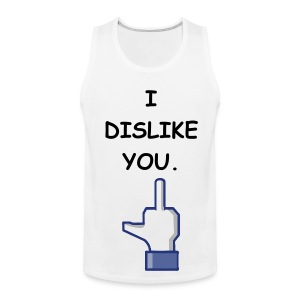 I DISLIKE YOU- BLACK FLEX/COMIC SANS FONT/MIDDE FINGER - Men's Premium Tank