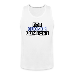 For Closer Comfort  - Men's Premium Tank