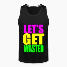 lets get wasted T-Shirts
