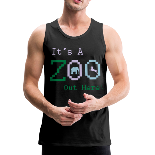 It's a Zoo out here! - Men's Premium Tank