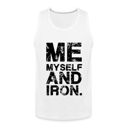 Me Myself And Iron | Mens Tank - Men's Premium Tank